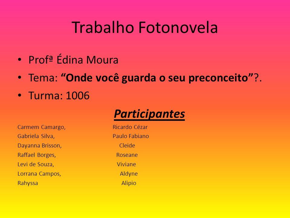 Trabalho Fotonovela Participantes Profª Édina Moura