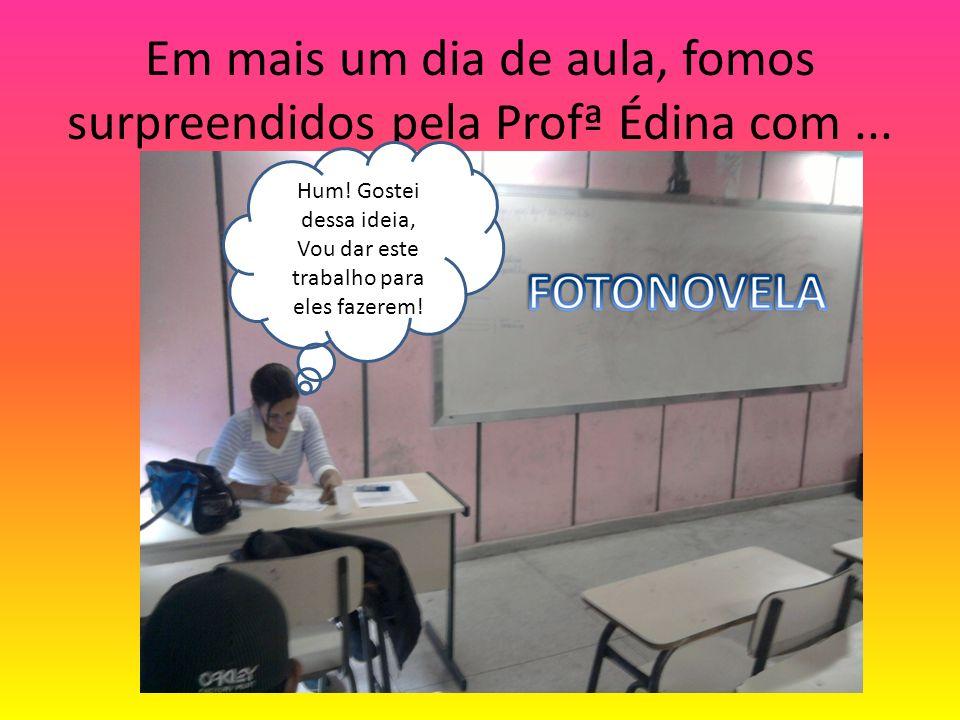Em mais um dia de aula, fomos surpreendidos pela Profª Édina com ...