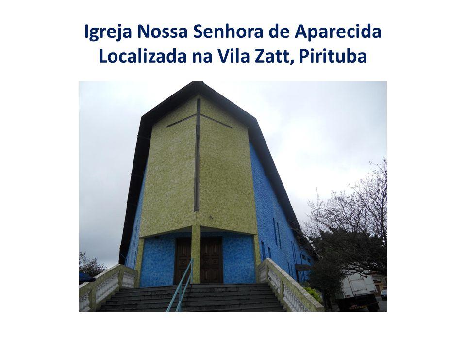 Igreja Nossa Senhora de Aparecida Localizada na Vila Zatt, Pirituba
