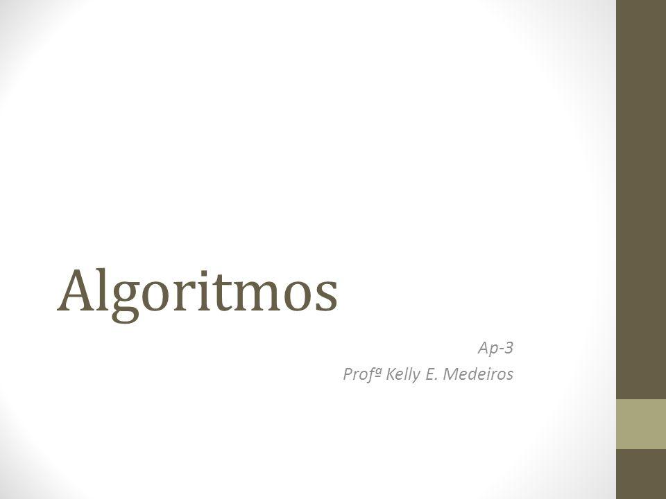 Ap-3 Profª Kelly E. Medeiros