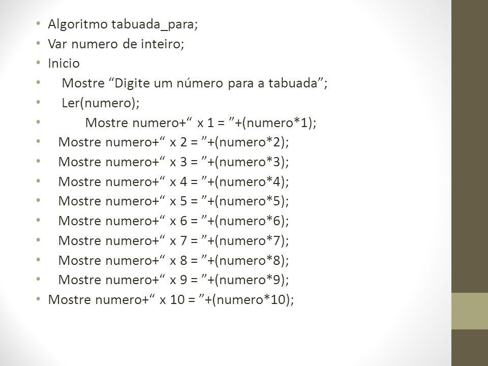 Algoritmo tabuada_para;