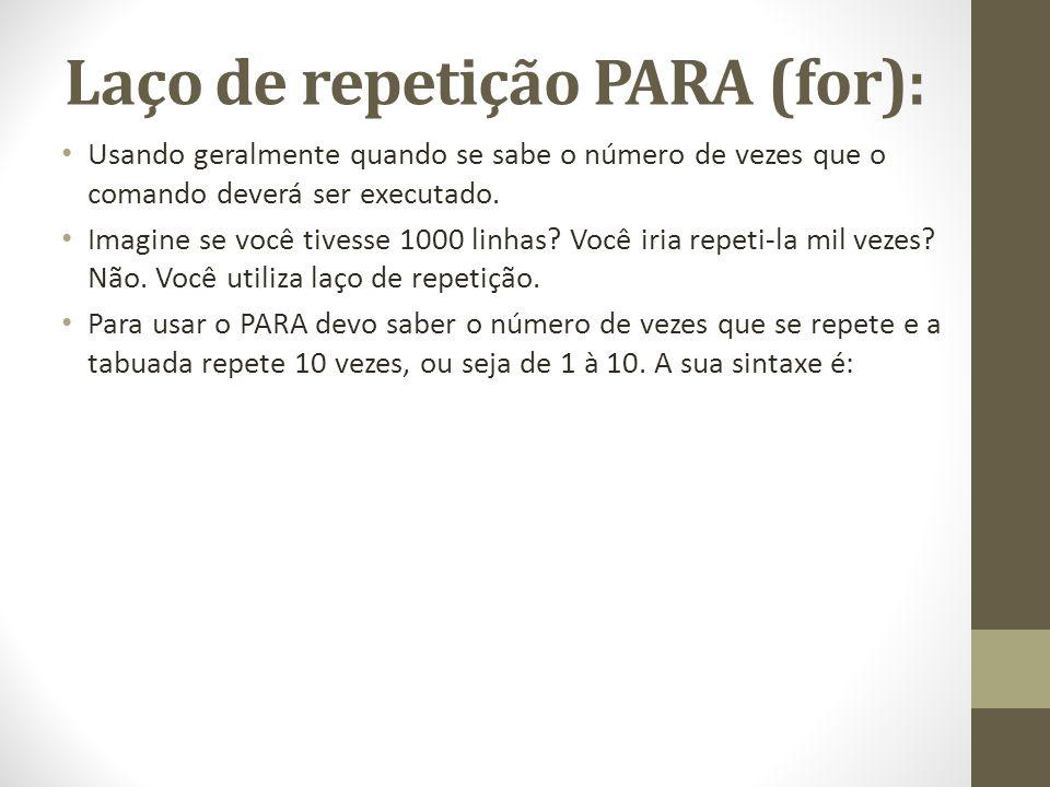 Laço de repetição PARA (for):