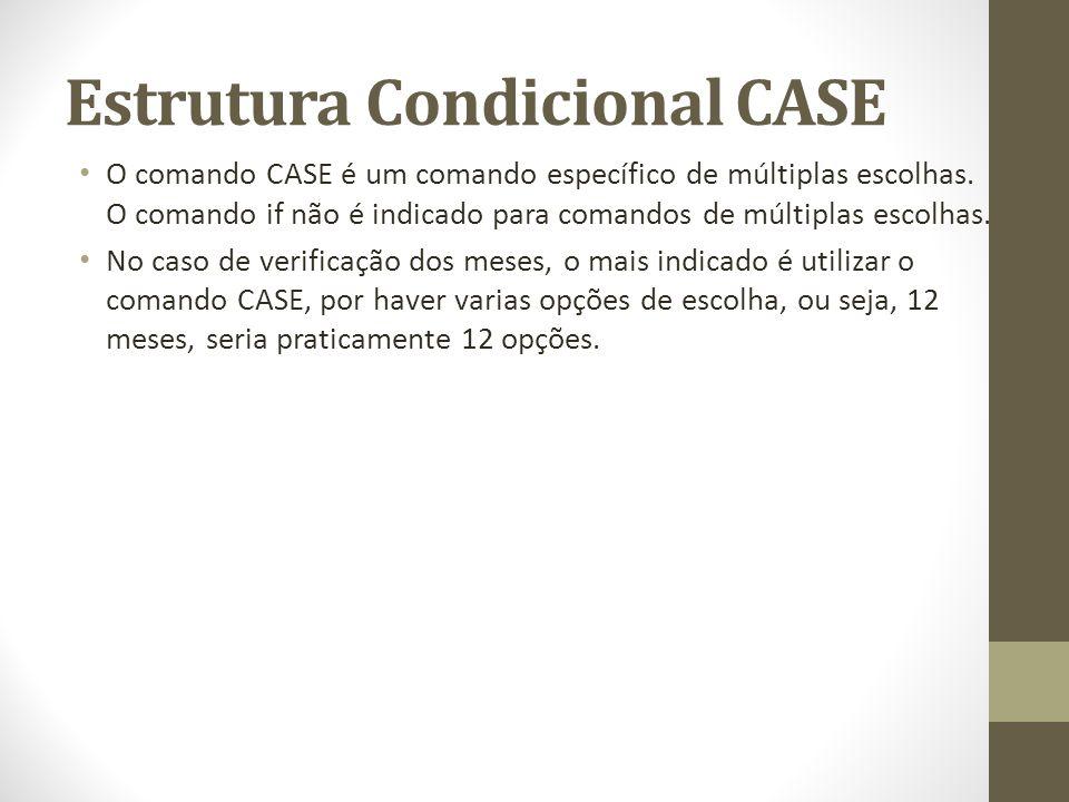 Estrutura Condicional CASE