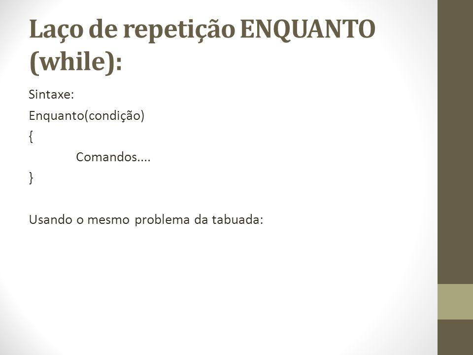 Laço de repetição ENQUANTO (while):