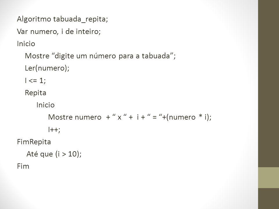 Algoritmo tabuada_repita;