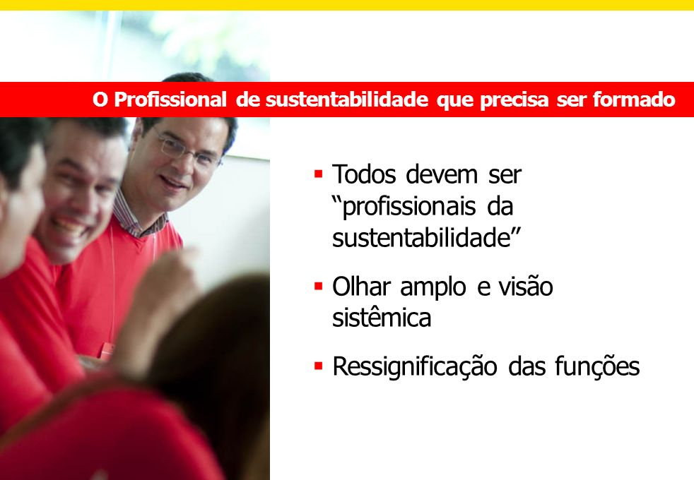 Todos devem ser profissionais da sustentabilidade