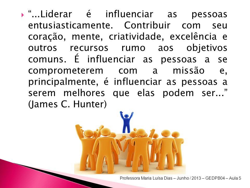 . Liderar é influenciar as pessoas entusiasticamente