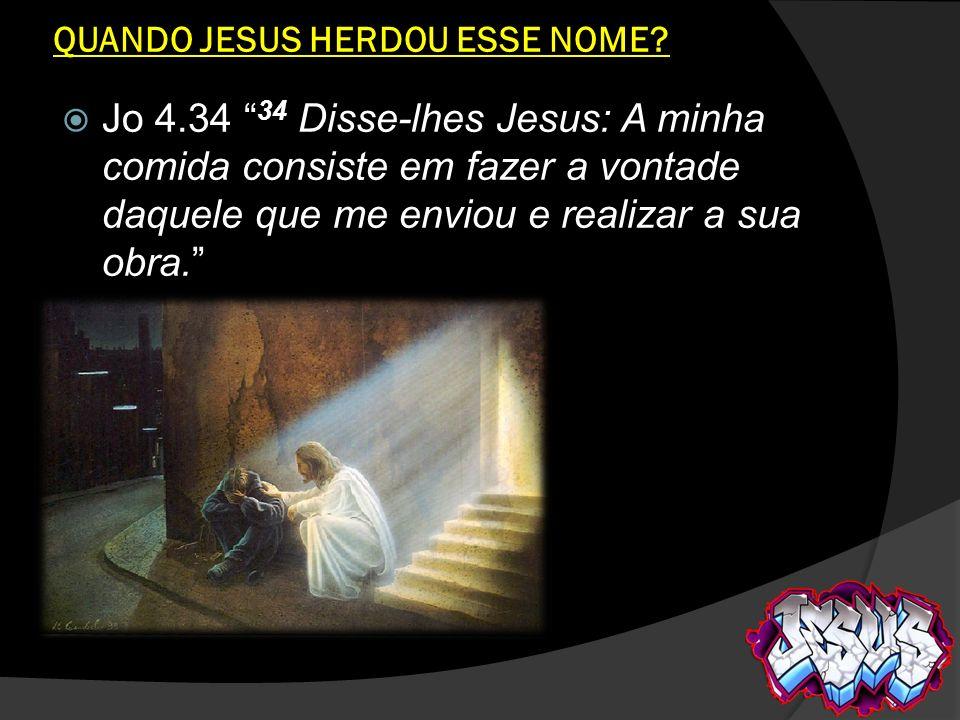 QUANDO JESUS HERDOU ESSE NOME