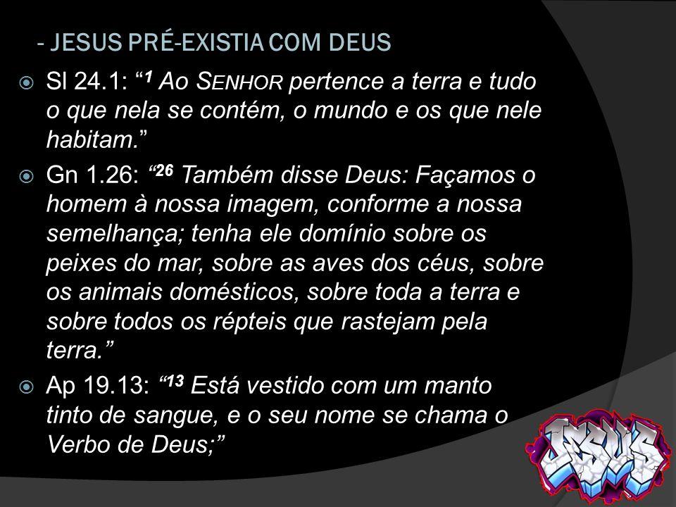- JESUS PRÉ-EXISTIA COM DEUS