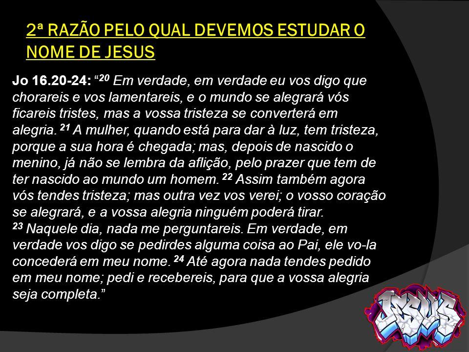 2ª RAZÃO PELO QUAL DEVEMOS ESTUDAR O NOME DE JESUS