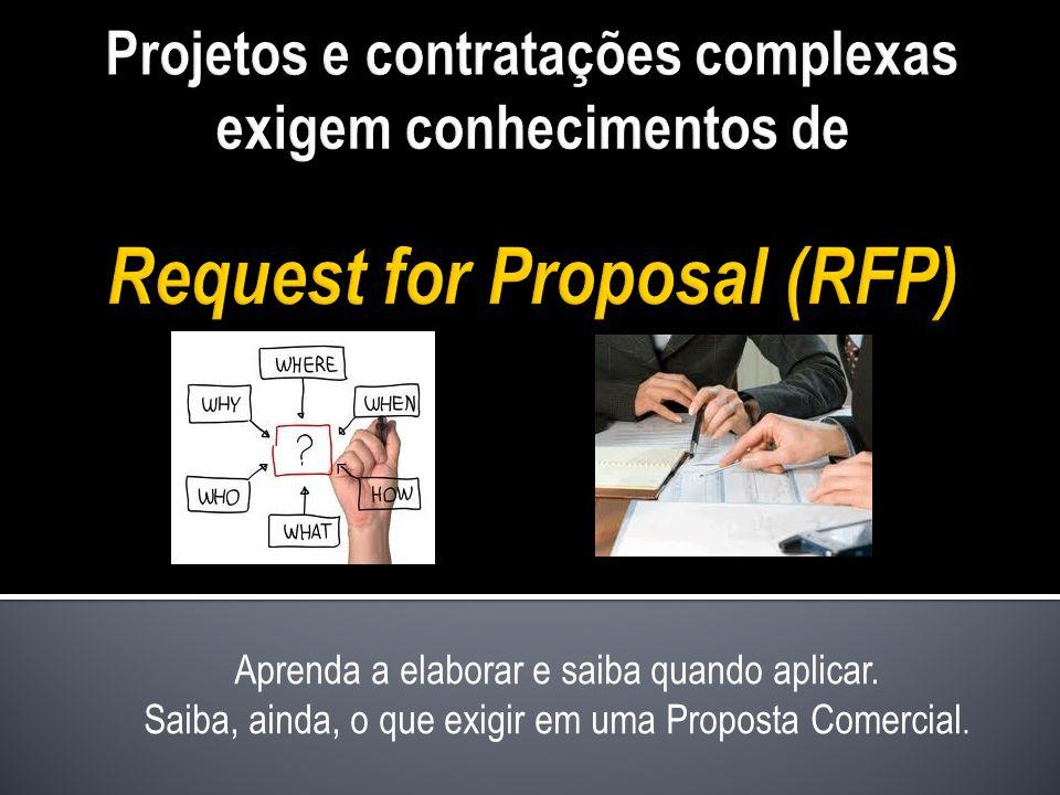Projetos e contratações complexas exigem conhecimentos de Request for Proposal (RFP)