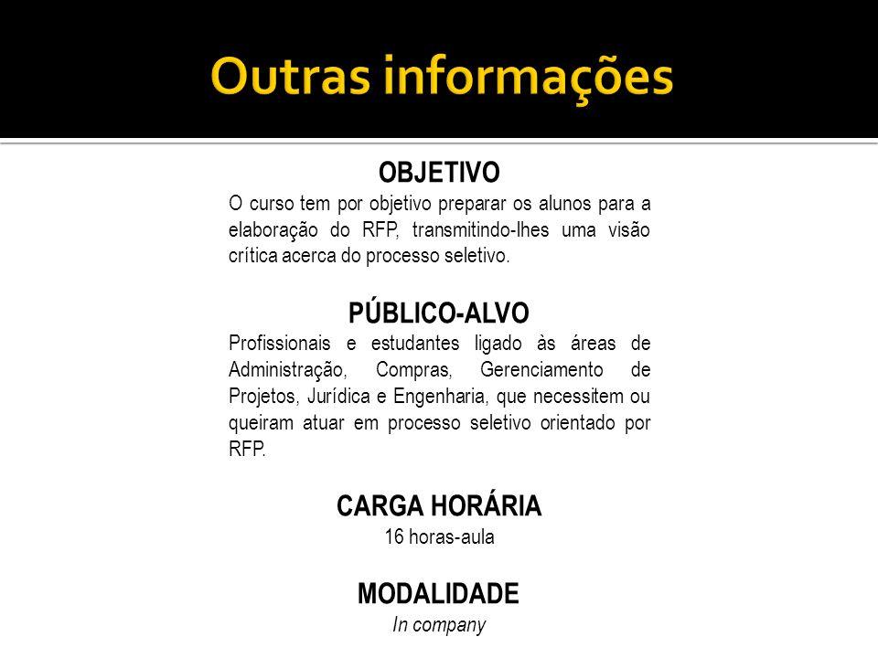 Outras informações OBJETIVO PÚBLICO-ALVO CARGA HORÁRIA MODALIDADE
