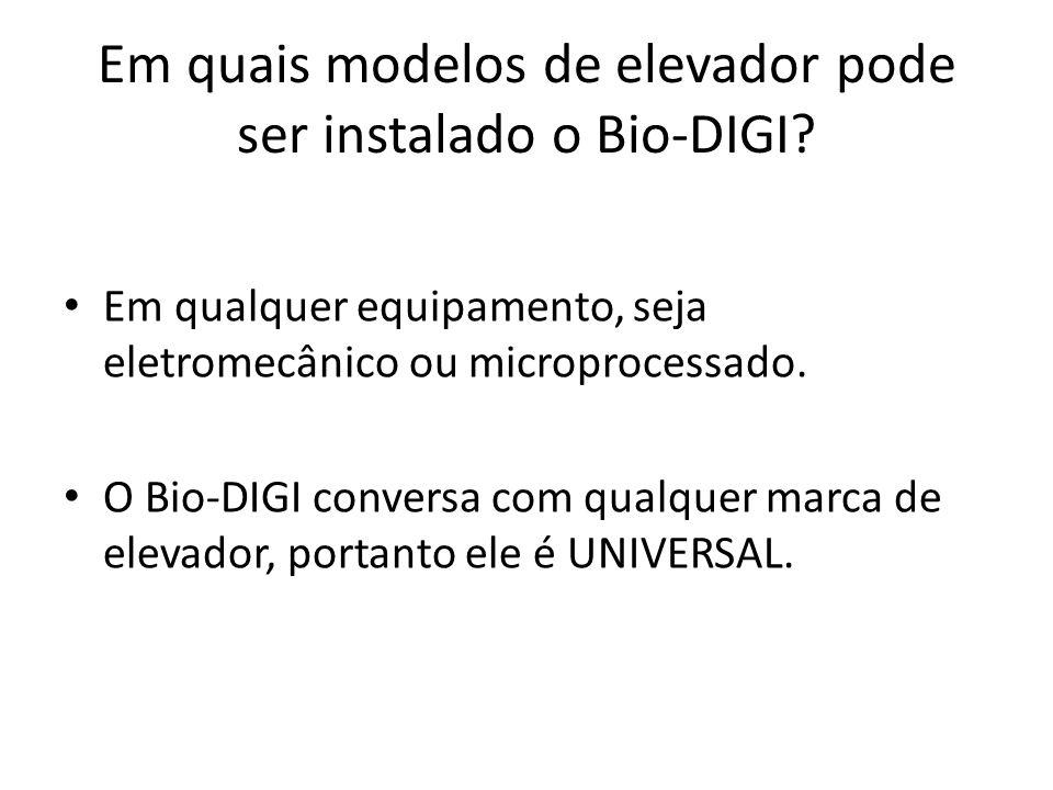 Em quais modelos de elevador pode ser instalado o Bio-DIGI