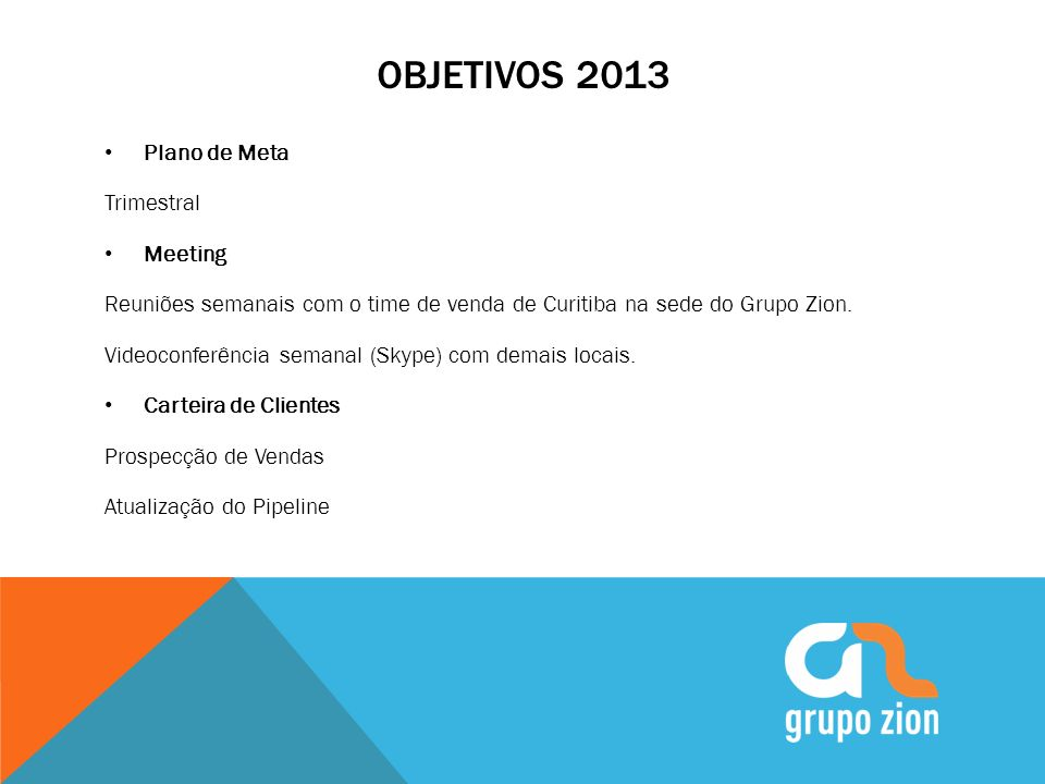 Objetivos 2013 Plano de Meta Trimestral Meeting