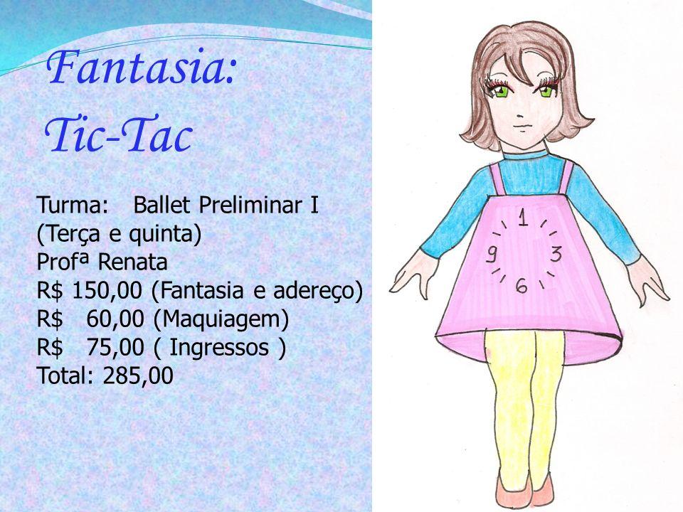 Fantasia: Tic-Tac Turma: Ballet Preliminar I (Terça e quinta)
