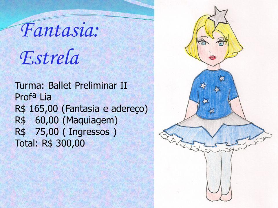 Fantasia: Estrela Turma: Ballet Preliminar II Profª Lia