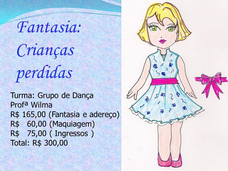Fantasia: Crianças perdidas Turma: Grupo de Dança Profª Wilma