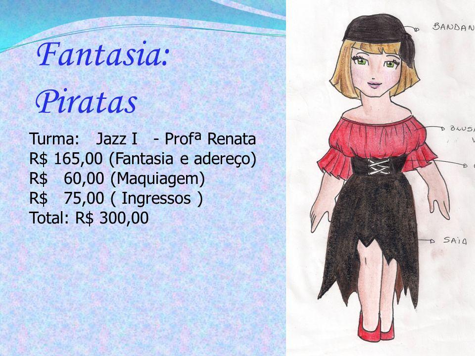 Fantasia: Piratas Turma: Jazz I - Profª Renata