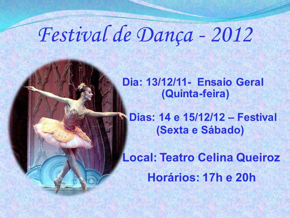 Dias: 14 e 15/12/12 – Festival (Sexta e Sábado)