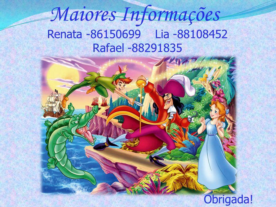 Maiores Informações Renata -86150699 Lia -88108452 Rafael -88291835