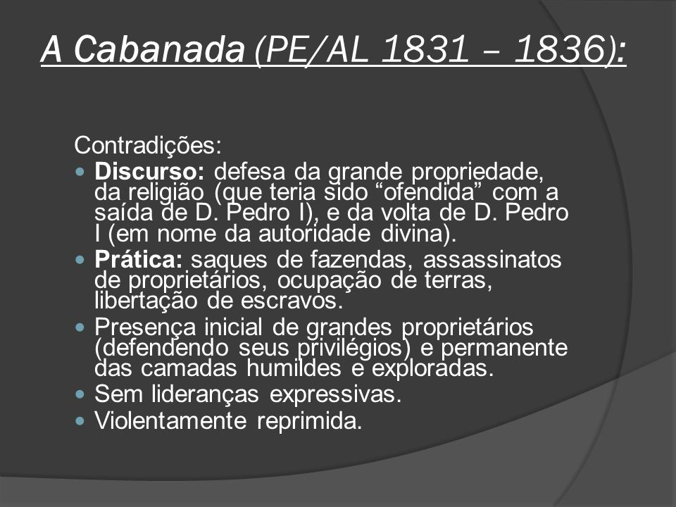 A Cabanada (PE/AL 1831 – 1836): Contradições: