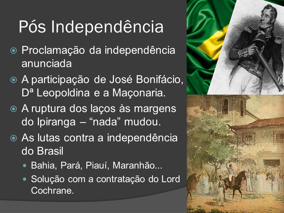 Pós Independência Proclamação da independência anunciada