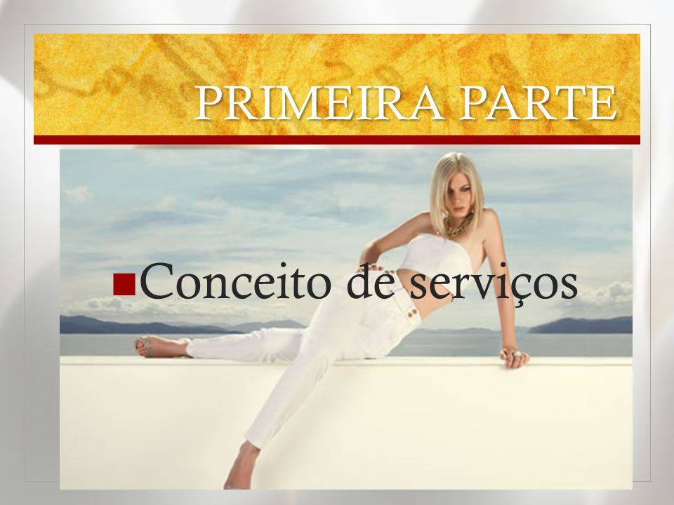 PRIMEIRA PARTE Conceito de serviços