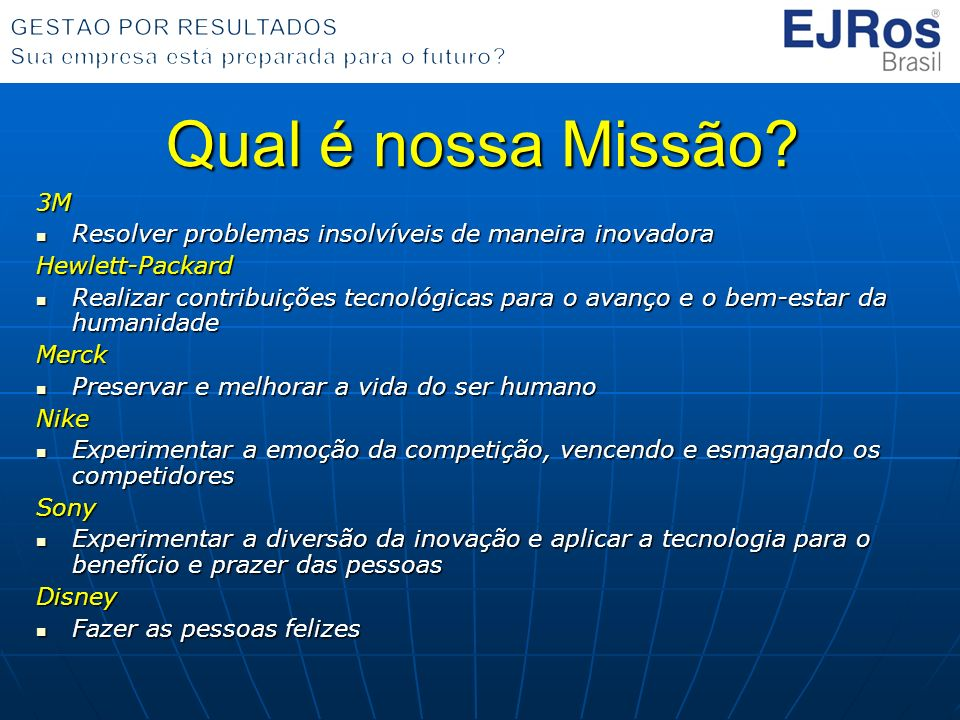 Qual é nossa Missão 3M. Resolver problemas insolvíveis de maneira inovadora. Hewlett-Packard.