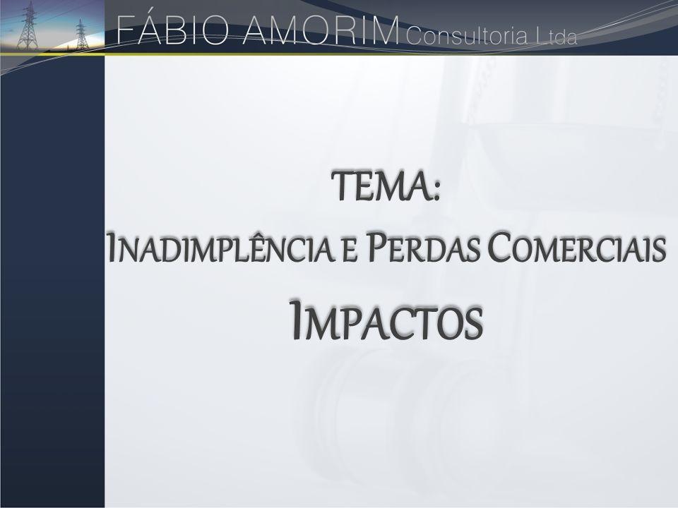 Inadimplência e Perdas Comerciais Impactos