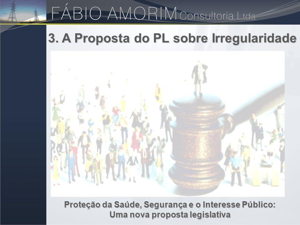 3. A Proposta do PL sobre Irregularidade