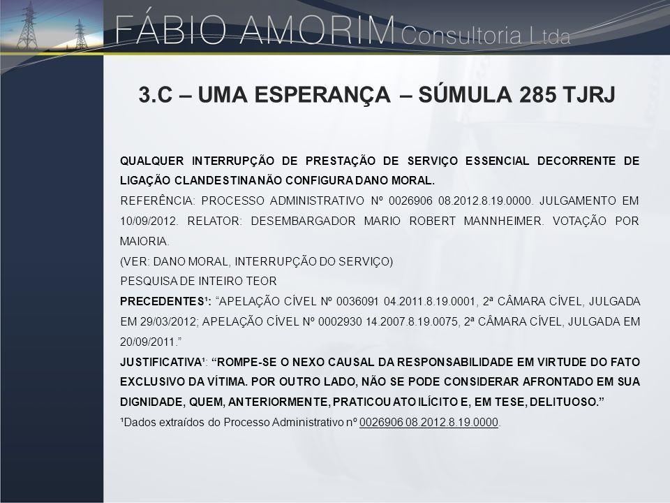 3.C – UMA ESPERANÇA – SÚMULA 285 TJRJ