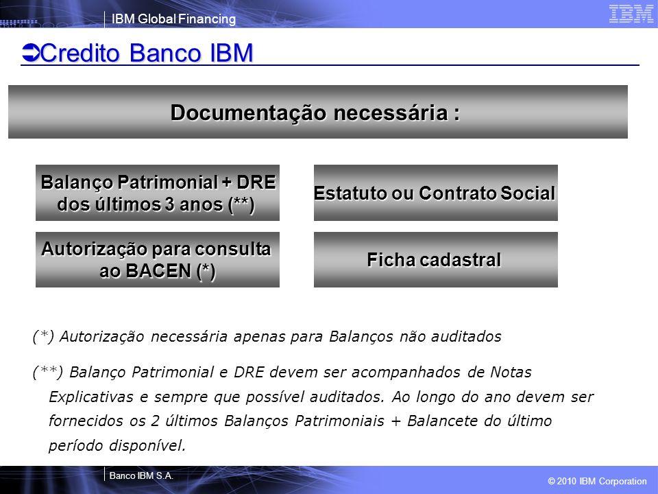 Credito Banco IBM Documentação necessária : Balanço Patrimonial + DRE