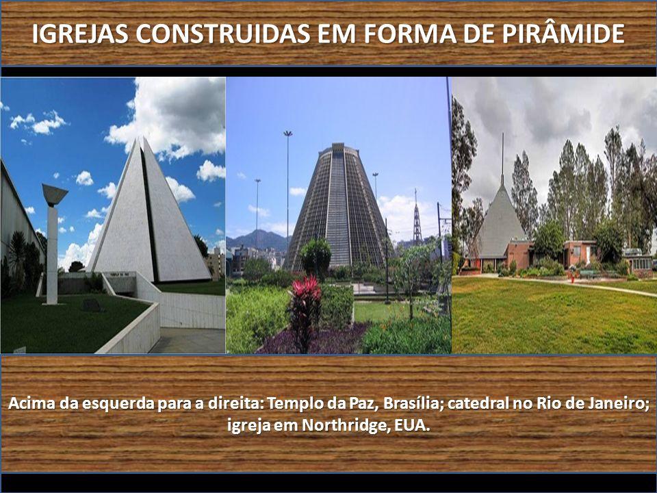 IGREJAS CONSTRUIDAS EM FORMA DE PIRÂMIDE