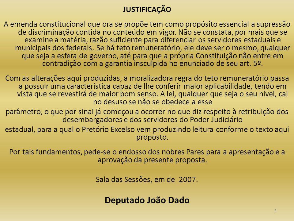 Deputado João Dado JUSTIFICAÇÃO