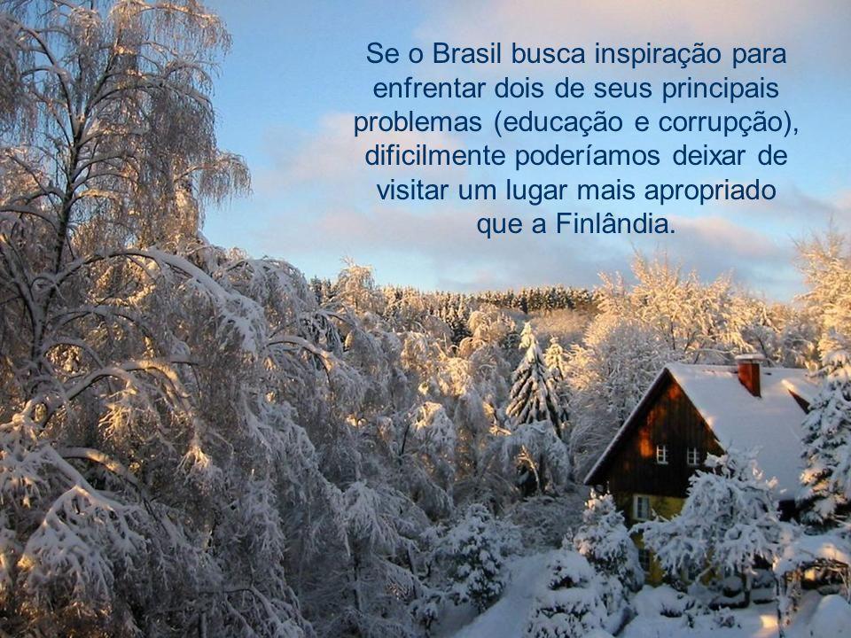 Se o Brasil busca inspiração para enfrentar dois de seus principais problemas (educação e corrupção), dificilmente poderíamos deixar de visitar um lugar mais apropriado que a Finlândia.