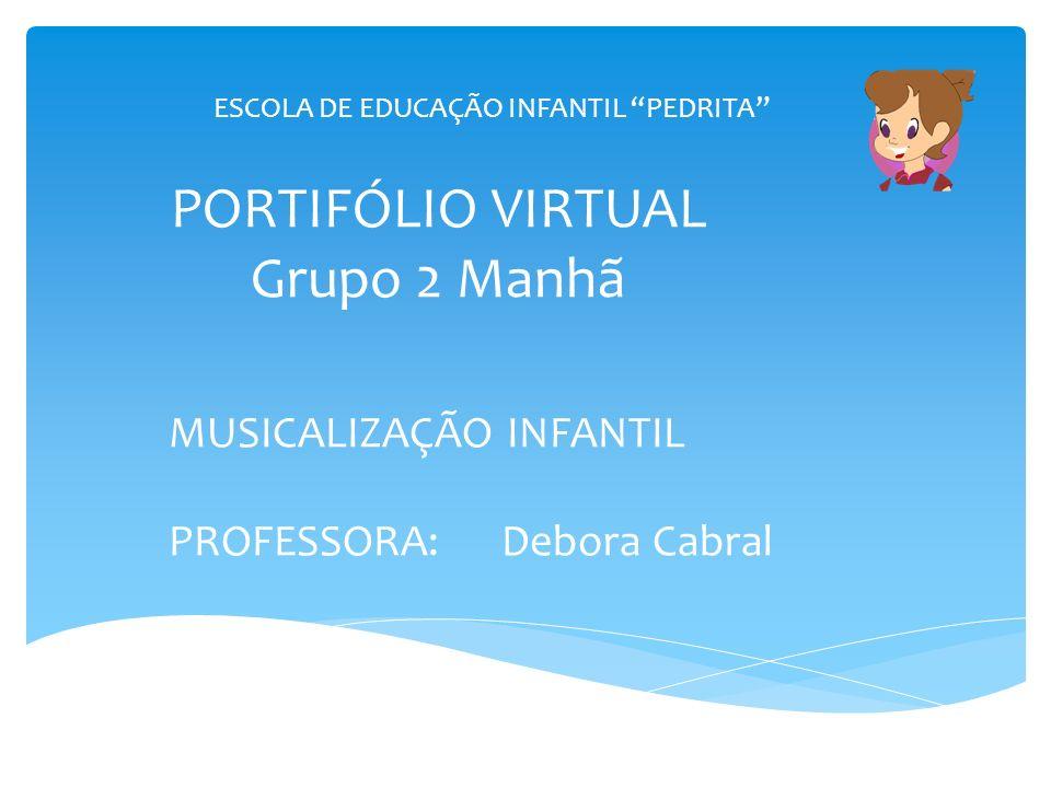 PORTIFÓLIO VIRTUAL Grupo 2 Manhã