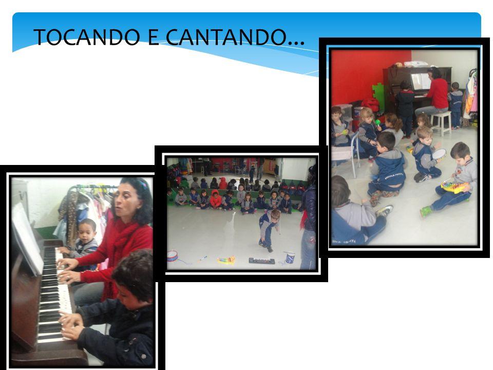 TOCANDO E CANTANDO...