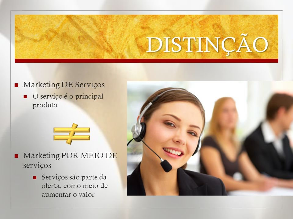 DISTINÇÃO Marketing DE Serviços Marketing POR MEIO DE serviços