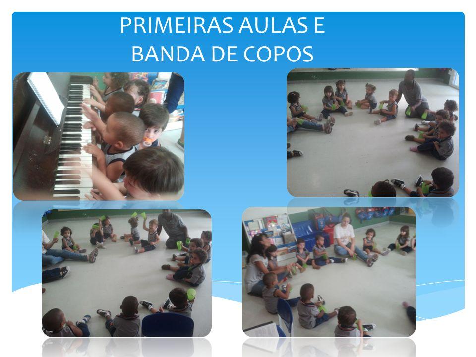 PRIMEIRAS AULAS E BANDA DE COPOS
