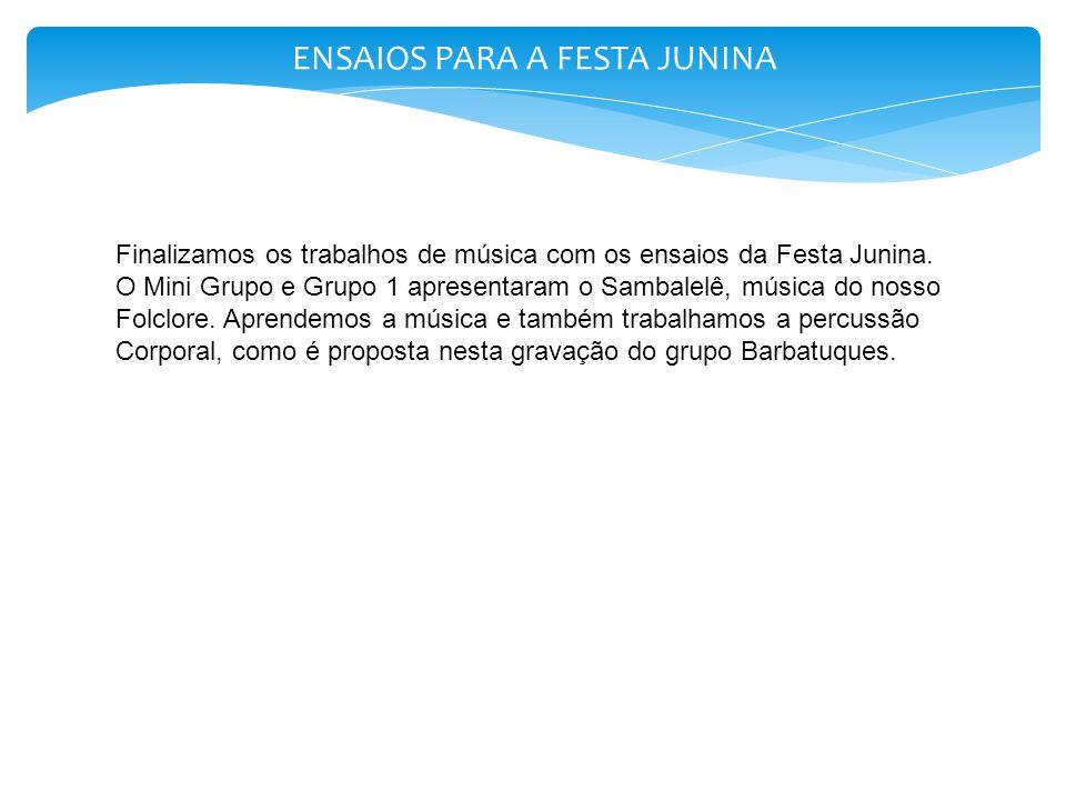 ENSAIOS PARA A FESTA JUNINA