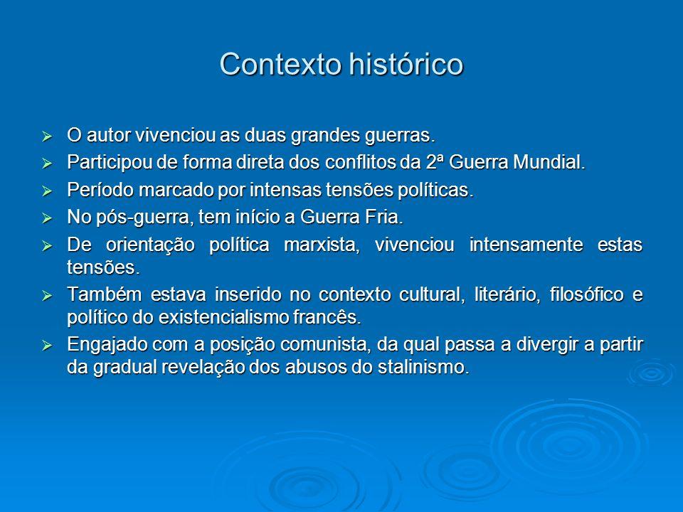 Contexto histórico O autor vivenciou as duas grandes guerras.