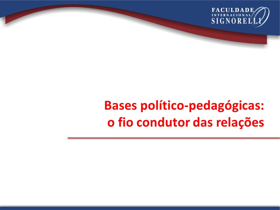 Bases político-pedagógicas: