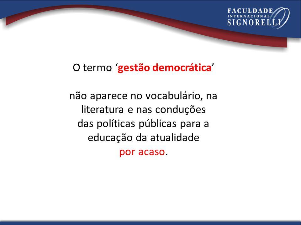 O termo 'gestão democrática' não aparece no vocabulário, na