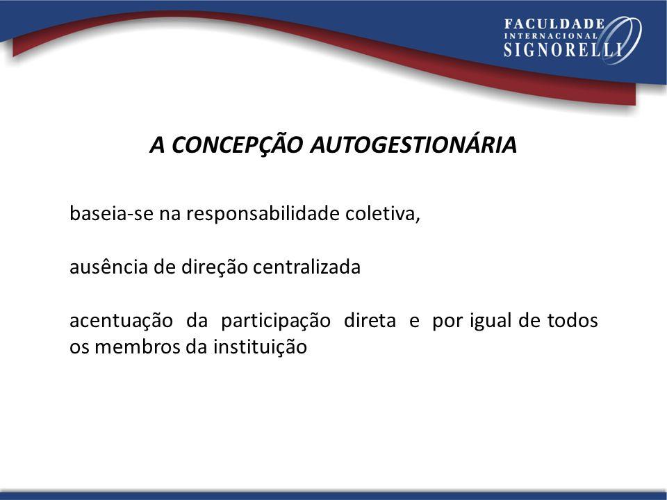 A CONCEPÇÃO AUTOGESTIONÁRIA