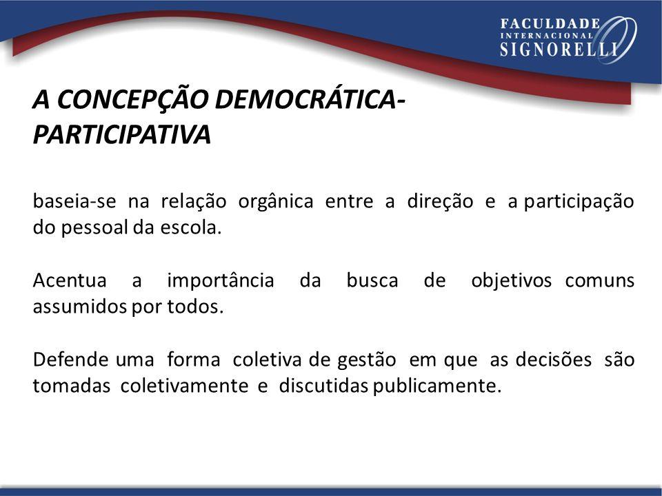 A CONCEPÇÃO DEMOCRÁTICA- PARTICIPATIVA