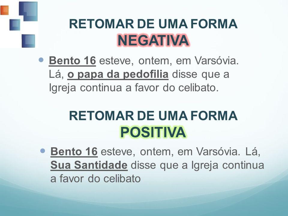 RETOMAR DE UMA FORMA NEGATIVA