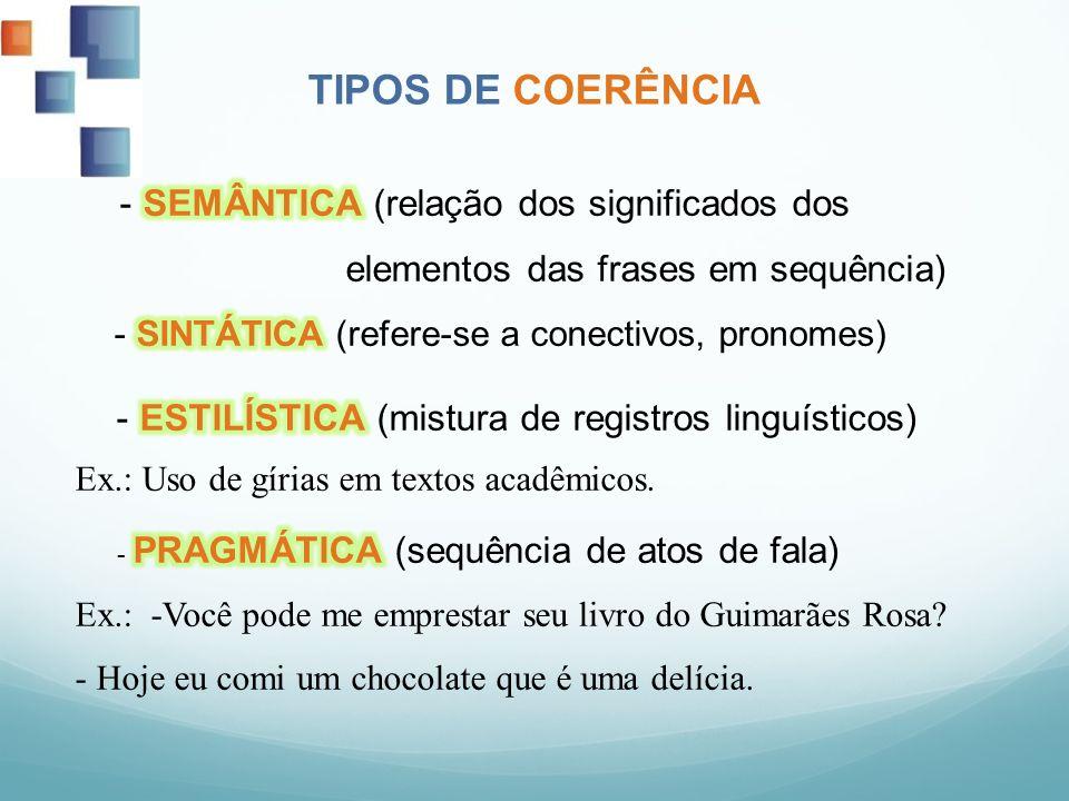 TIPOS DE COERÊNCIA elementos das frases em sequência)