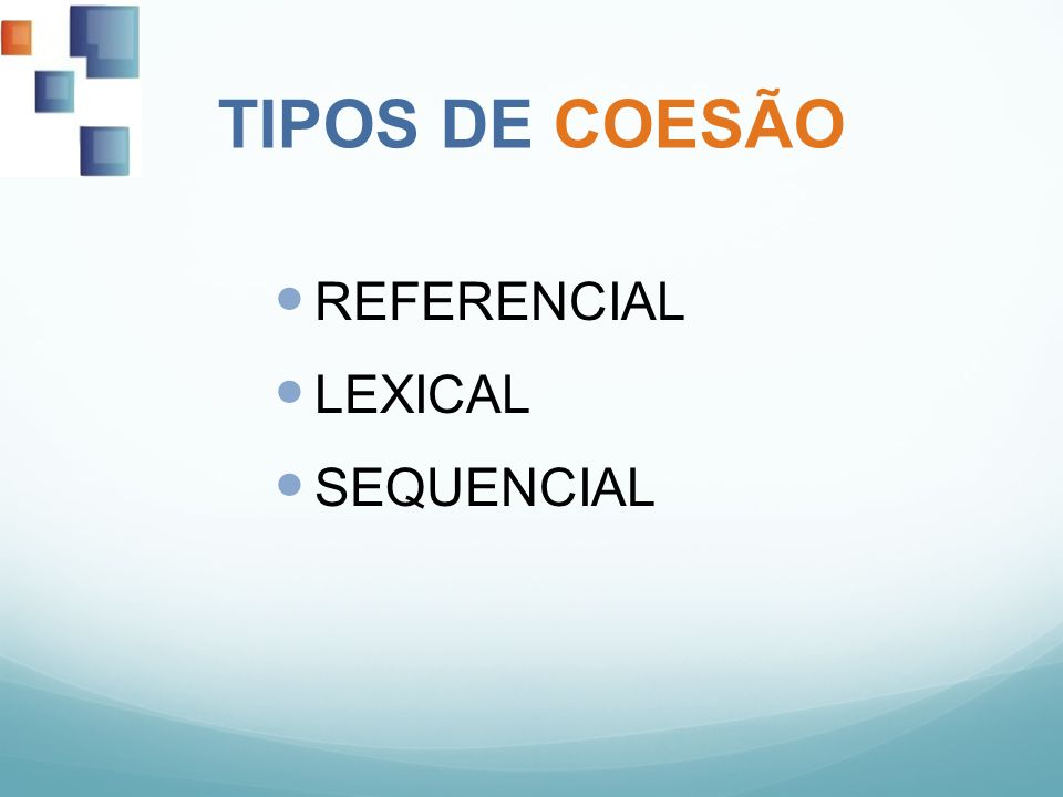 TIPOS DE COESÃO REFERENCIAL LEXICAL SEQUENCIAL
