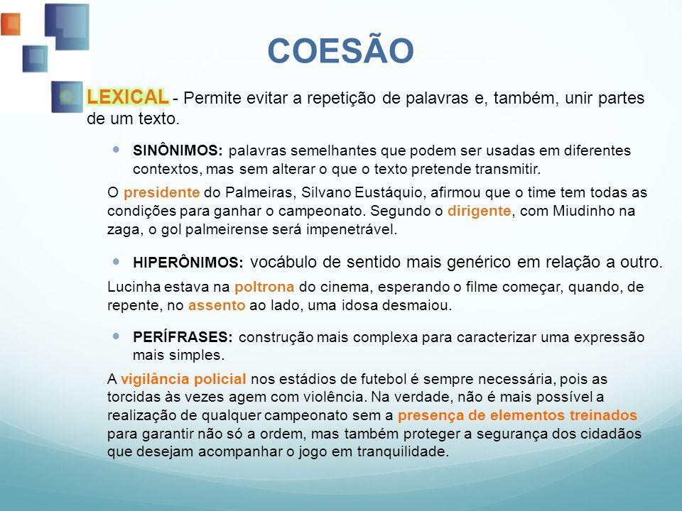 COESÃO LEXICAL - Permite evitar a repetição de palavras e, também, unir partes de um texto.
