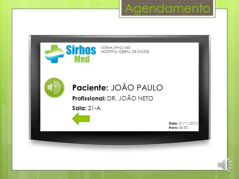 Agendamento Paciente: JOÃO PAULO Profissional: DR. JOÃO NETO